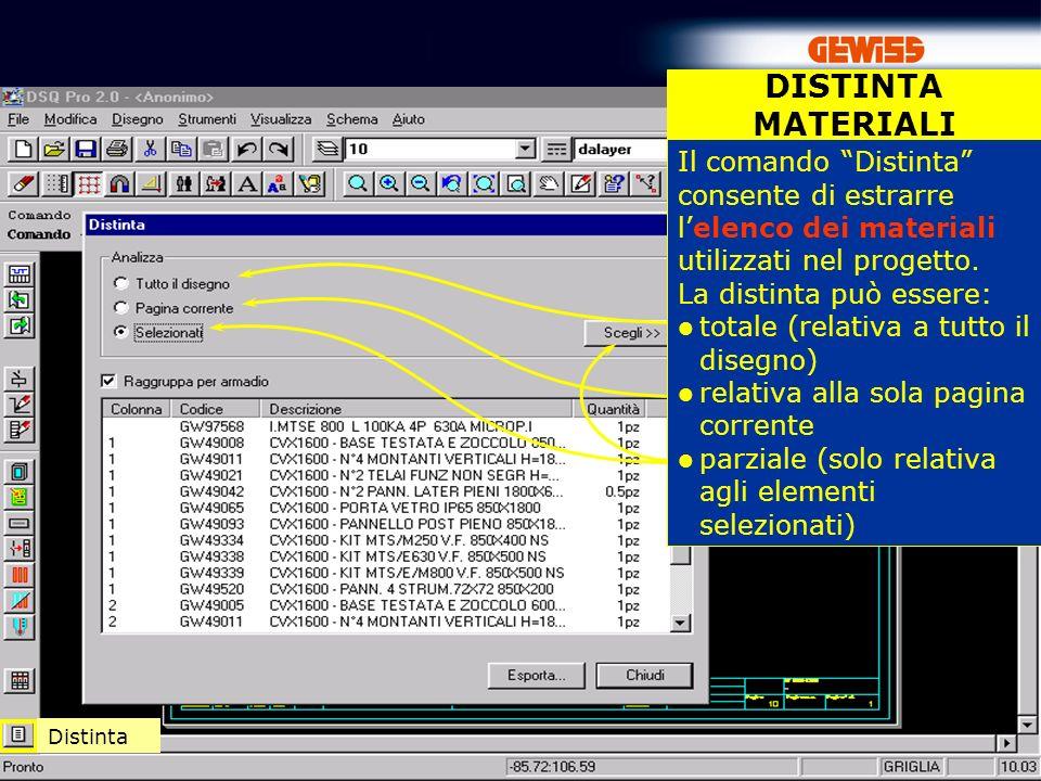 DISTINTA MATERIALI Il comando Distinta consente di estrarre l'elenco dei materiali utilizzati nel progetto.