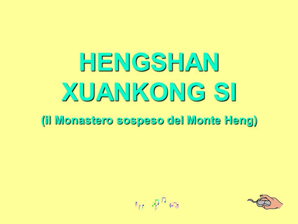 HENGSHAN XUANKONG SI (il Monastero sospeso del Monte Heng)