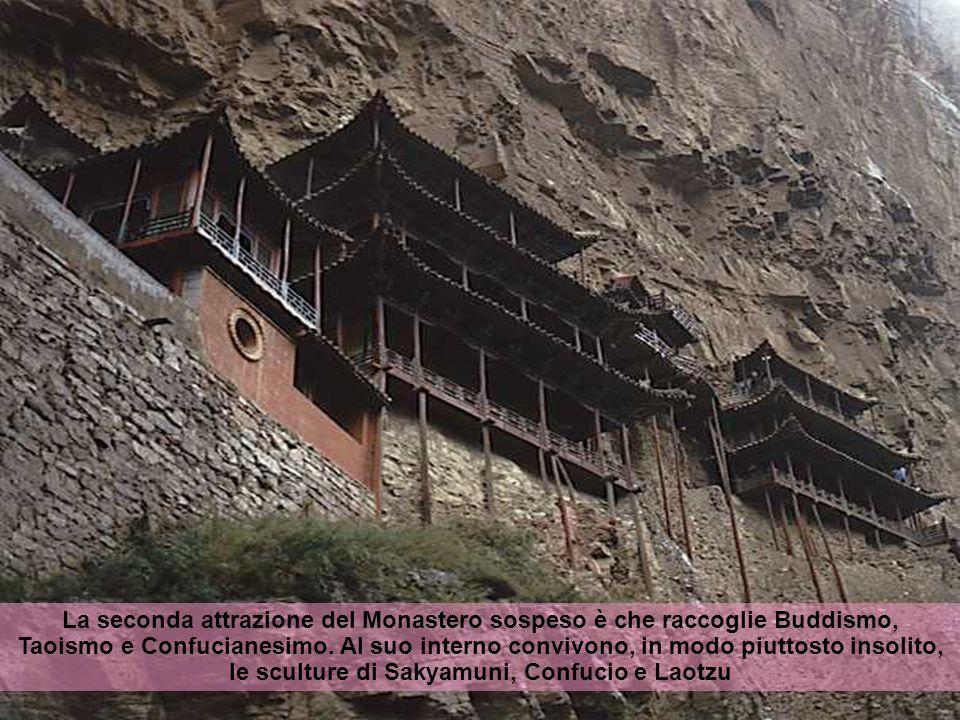 La seconda attrazione del Monastero sospeso è che raccoglie Buddismo, Taoismo e Confucianesimo.