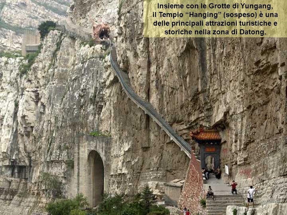 Insieme con le Grotte di Yungang, il Tempio Hanging (sospeso) è una delle principali attrazioni turistiche e storiche nella zona di Datong.