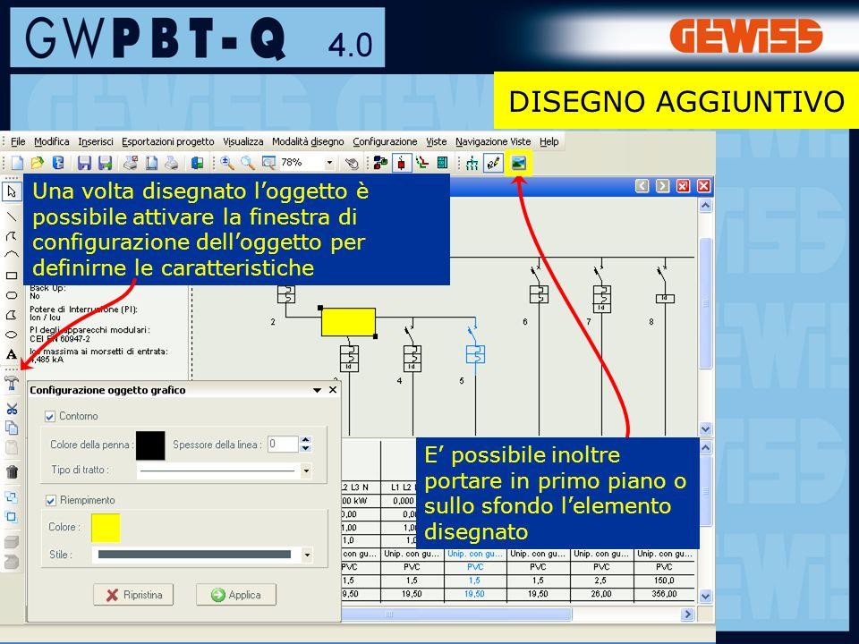 DISEGNO AGGIUNTIVO Una volta disegnato l'oggetto è possibile attivare la finestra di configurazione dell'oggetto per definirne le caratteristiche.