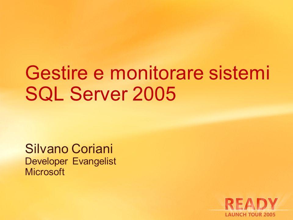 Gestire e monitorare sistemi SQL Server 2005