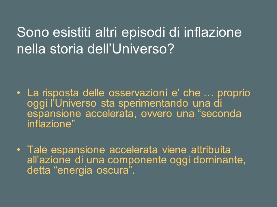 Sono esistiti altri episodi di inflazione nella storia dell'Universo