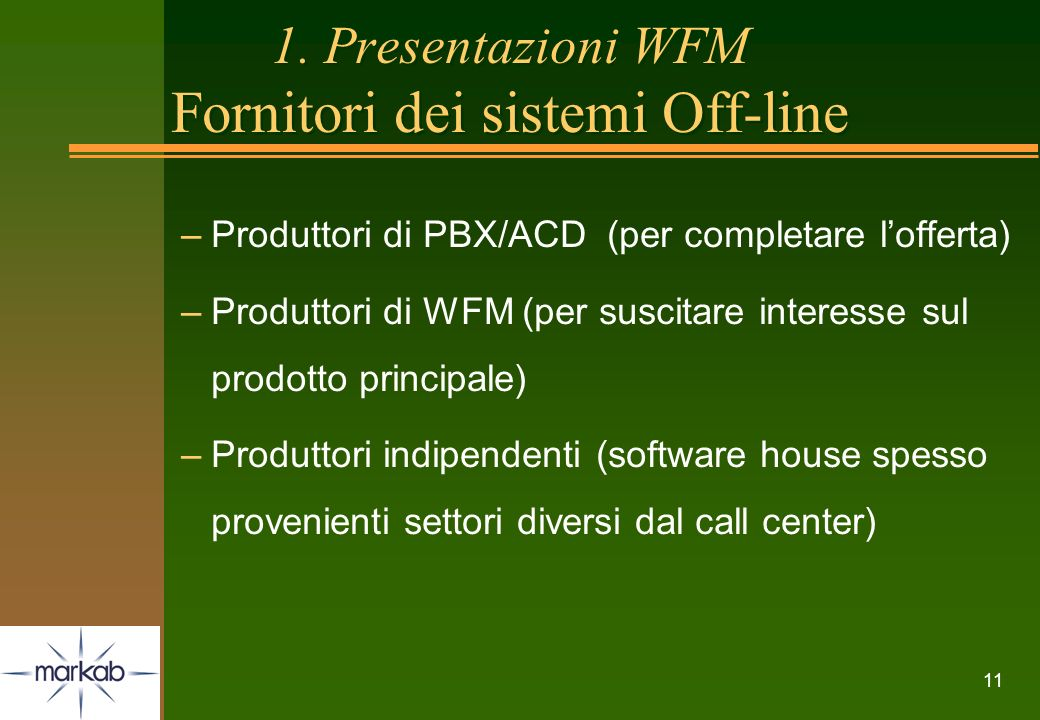 1. Presentazioni WFM Fornitori dei sistemi Off-line
