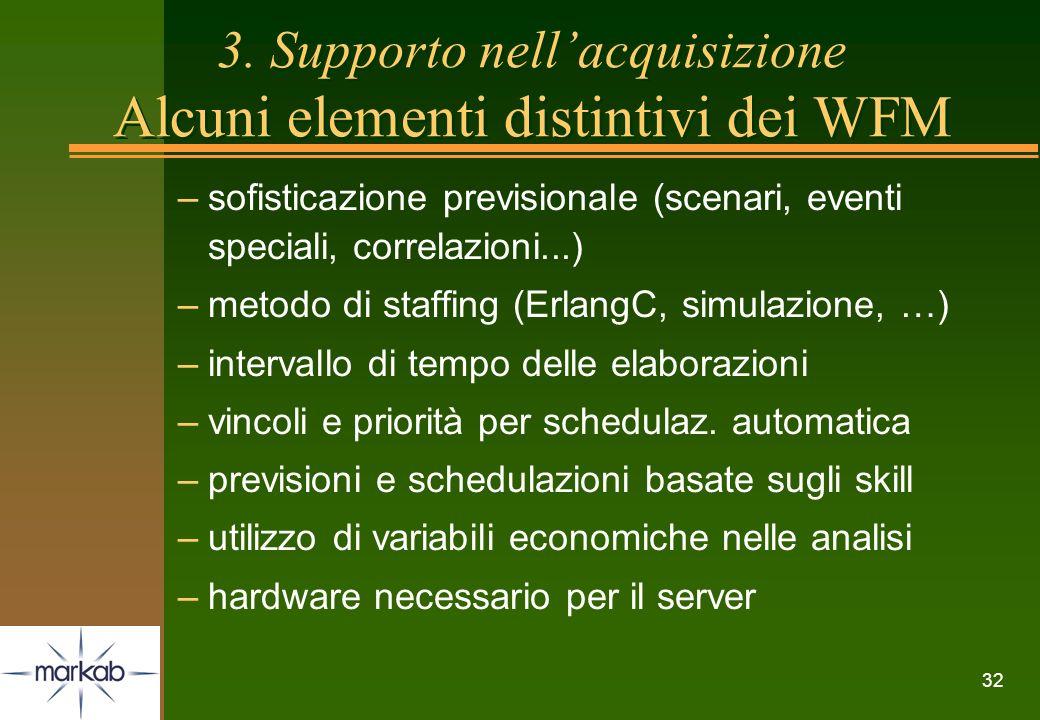 3. Supporto nell'acquisizione Alcuni elementi distintivi dei WFM