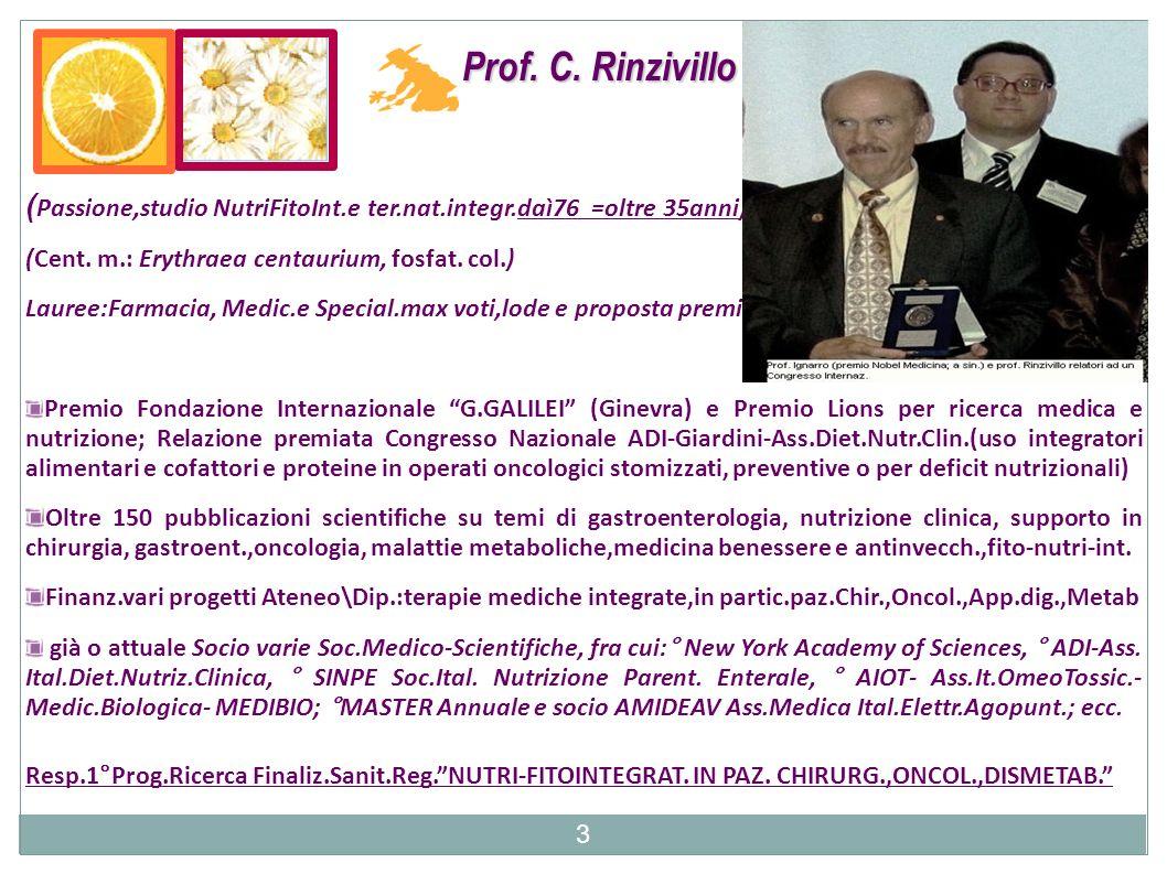 Prof. C. Rinzivillo (Passione,studio NutriFitoInt.e ter.nat.integr.daì76 =oltre 35anni) (Cent. m.: Erythraea centaurium, fosfat. col.)