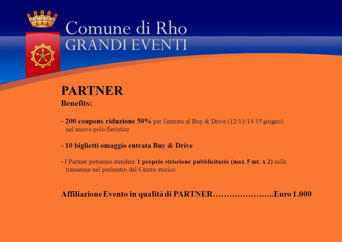 PARTNER Benefits: 200 coupons riduzione 50% per l entrata al Buy & Drive (12/13/14/15 giugno) nel nuovo polo fieristico.