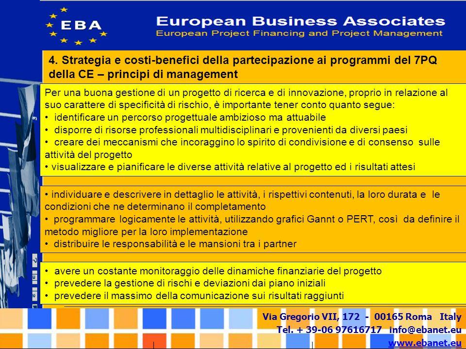 4. Strategia e costi-benefici della partecipazione ai programmi del 7PQ della CE – principi di management