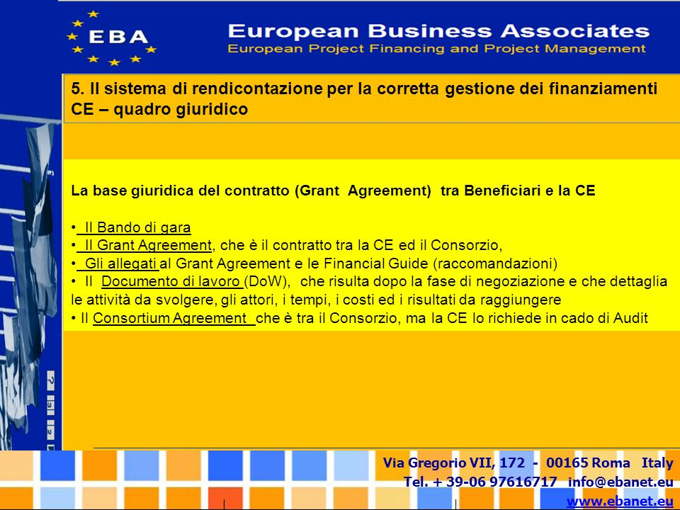 5. Il sistema di rendicontazione per la corretta gestione dei finanziamenti CE – quadro giuridico