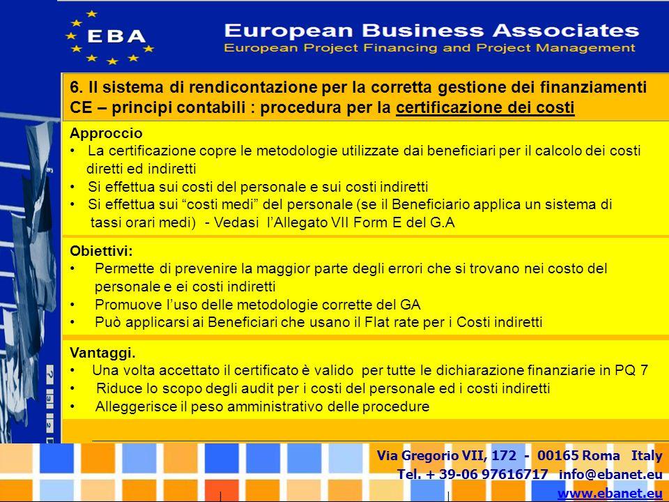 6. Il sistema di rendicontazione per la corretta gestione dei finanziamenti CE – principi contabili : procedura per la certificazione dei costi