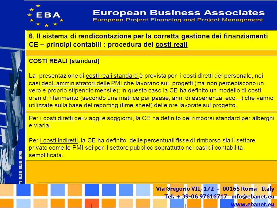 6. Il sistema di rendicontazione per la corretta gestione dei finanziamenti CE – principi contabili : procedura dei costi reali