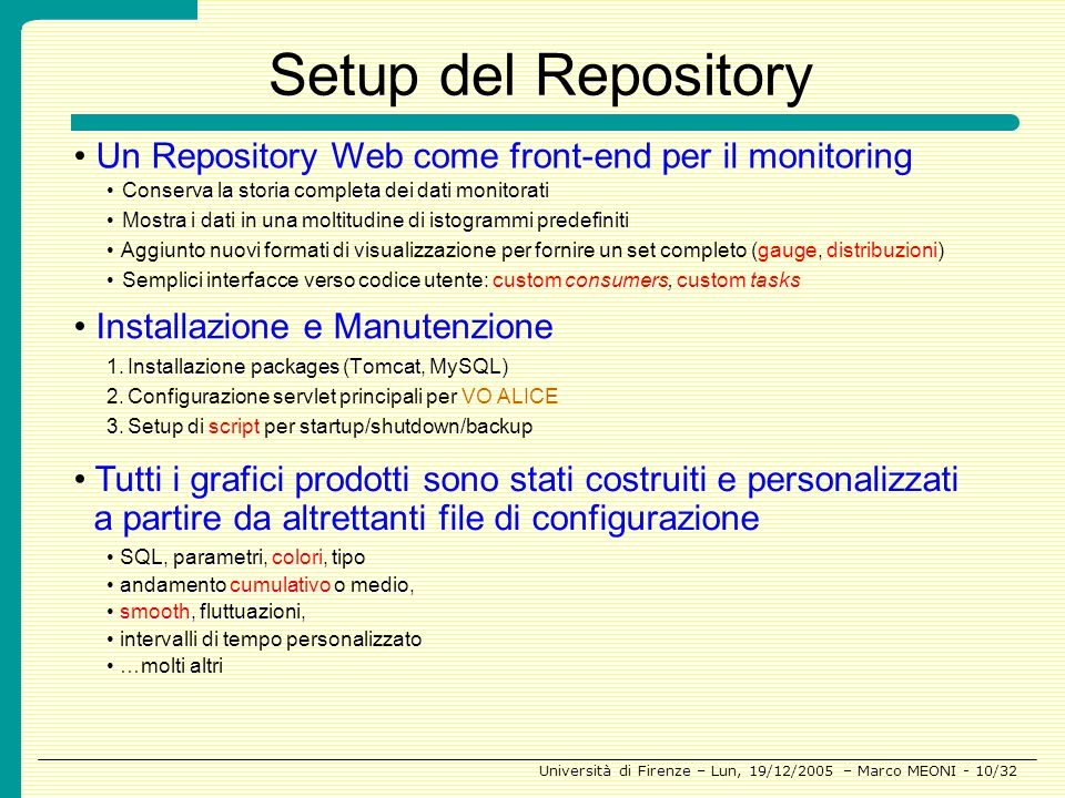 Setup del Repository• Un Repository Web come front-end per il monitoring. Conserva la storia completa dei dati monitorati.