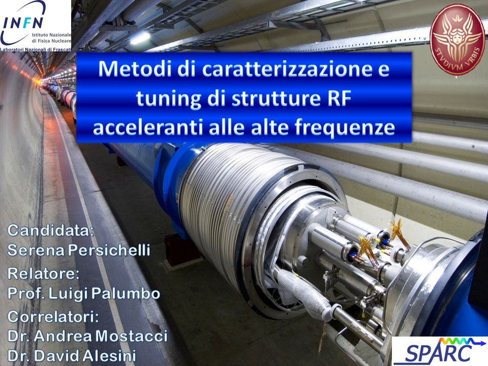Metodi di caratterizzazione e tuning di strutture RF acceleranti alle alte frequenze