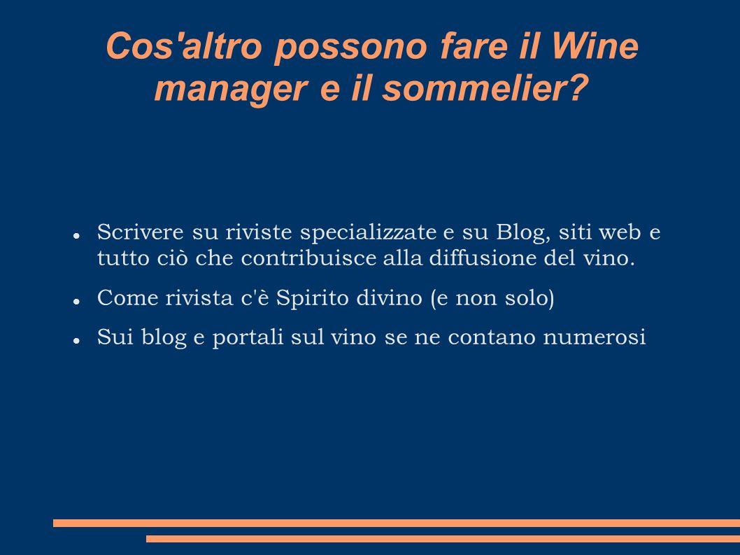 Cos altro possono fare il Wine manager e il sommelier