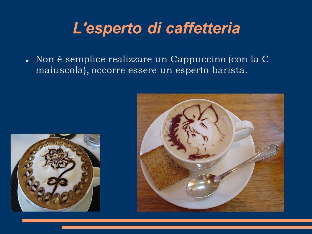 L esperto di caffetteria