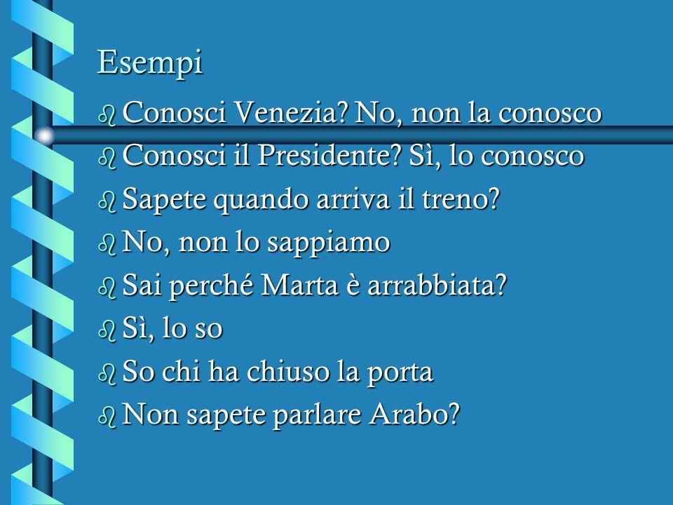 Esempi Conosci Venezia No, non la conosco
