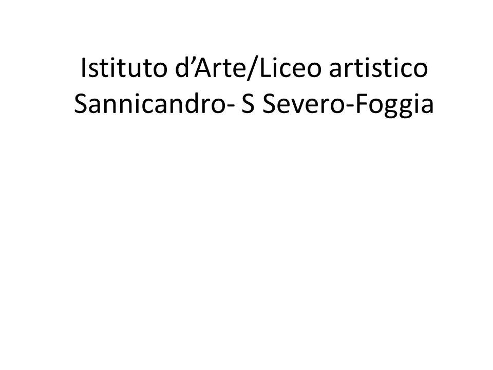 Istituto d'Arte/Liceo artistico Sannicandro- S Severo-Foggia