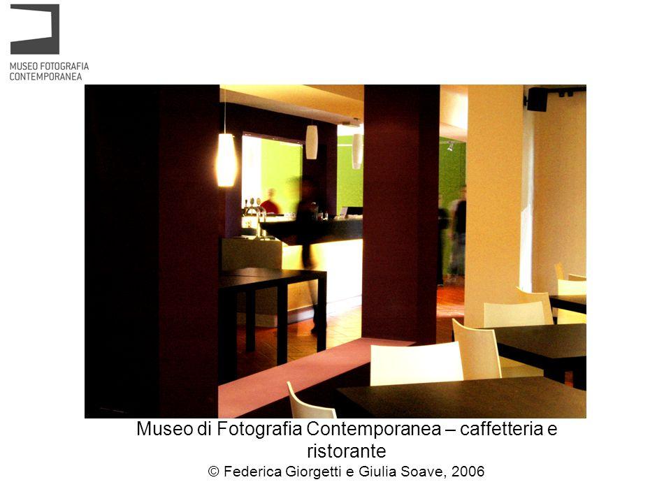 Museo di Fotografia Contemporanea – caffetteria e ristorante © Federica Giorgetti e Giulia Soave, 2006