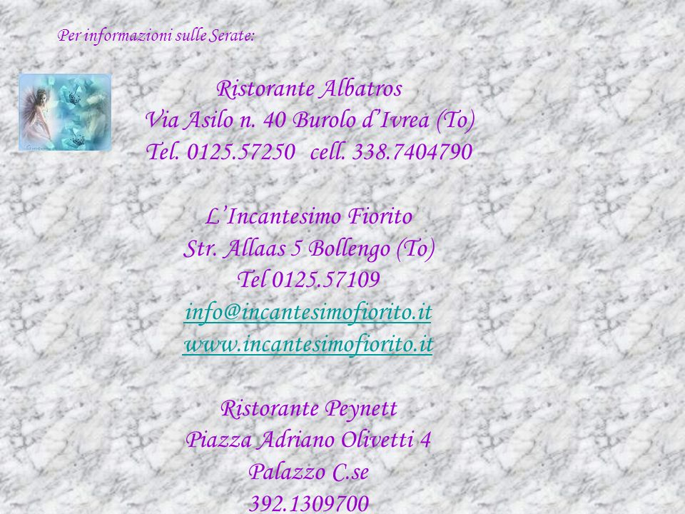 Via Asilo n. 40 Burolo d'Ivrea (To) Tel. 0125.57250 cell. 338.7404790