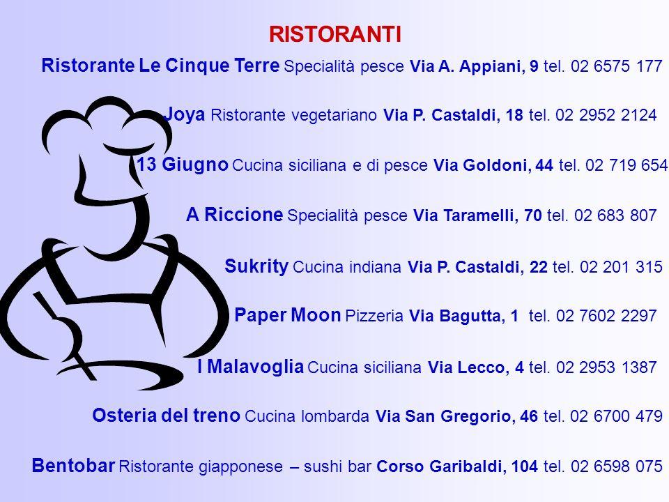 RISTORANTI Ristorante Le Cinque Terre Specialità pesce Via A. Appiani, 9 tel. 02 6575 177.