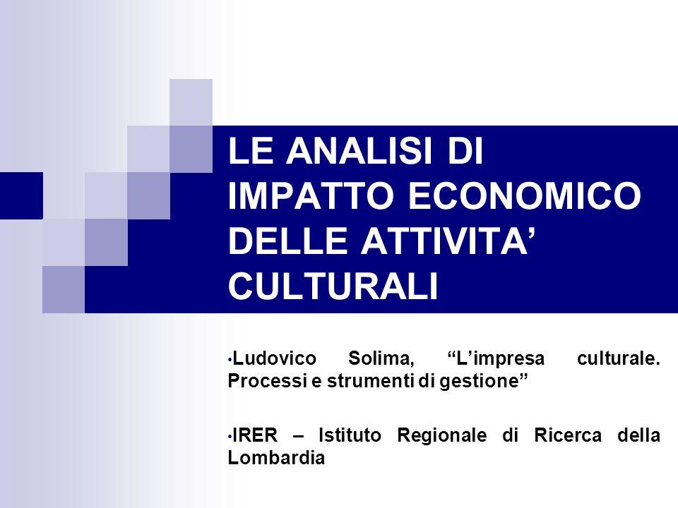 LE ANALISI DI IMPATTO ECONOMICO DELLE ATTIVITA' CULTURALI