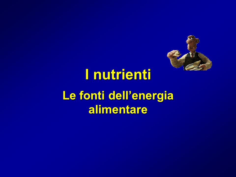 Le fonti dell'energia alimentare