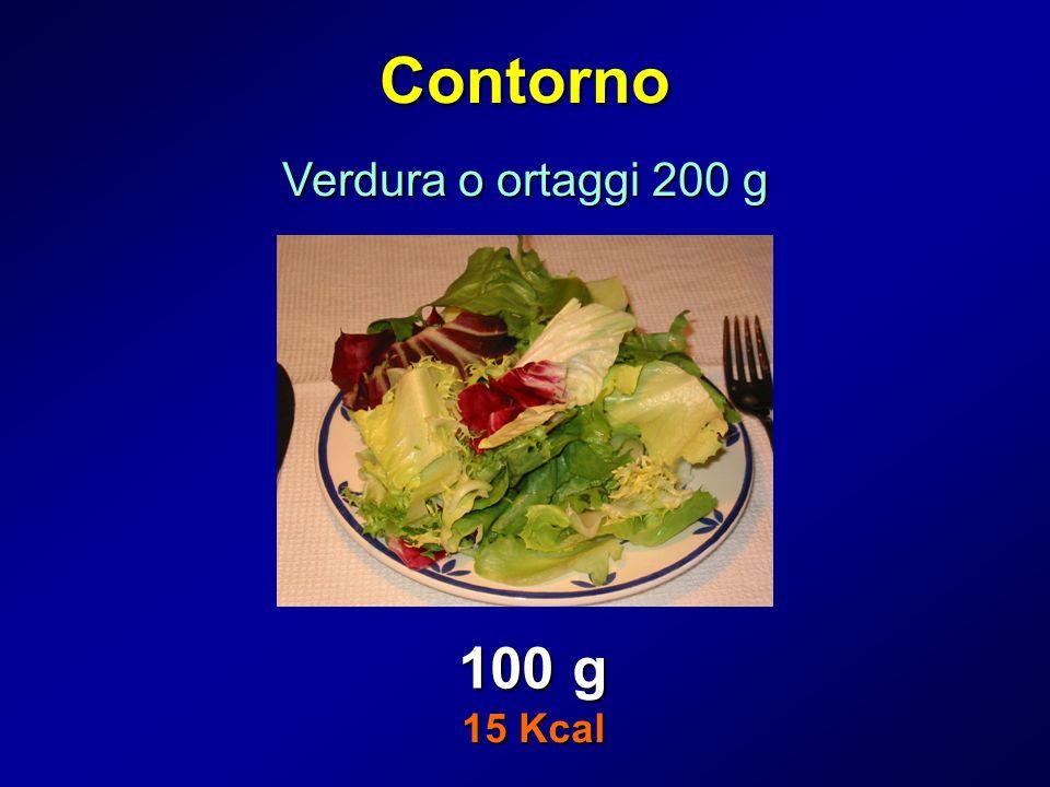 Contorno Verdura o ortaggi 200 g 100 g 15 Kcal