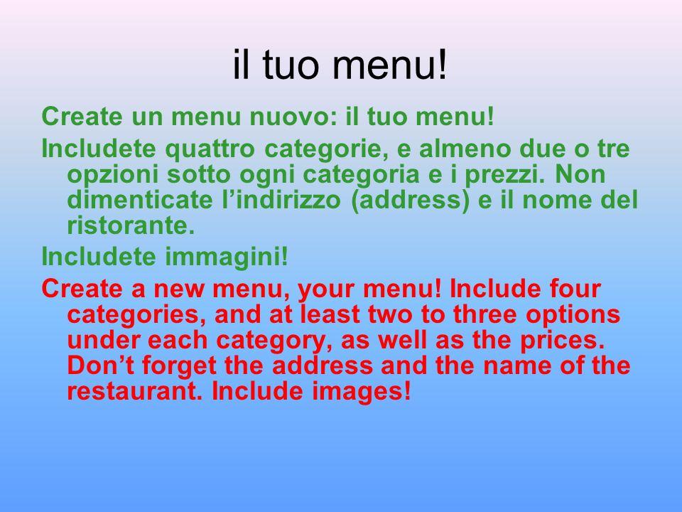 il tuo menu! Create un menu nuovo: il tuo menu!