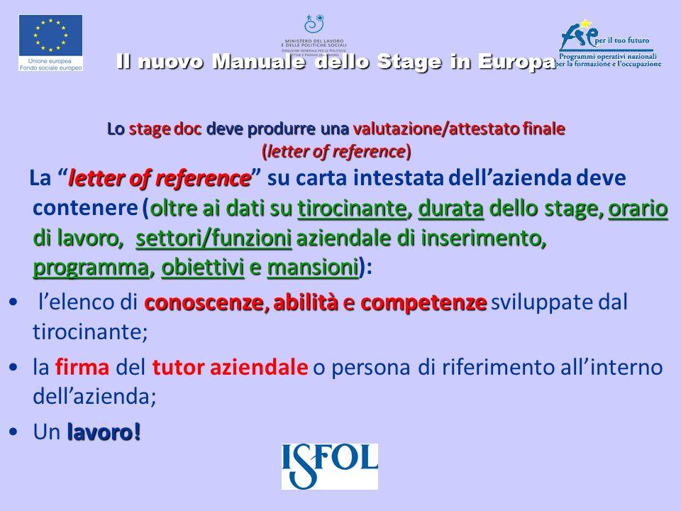 Il nuovo Manuale dello Stage in Europa Lo stage doc deve produrre una valutazione/attestato finale (letter of reference)