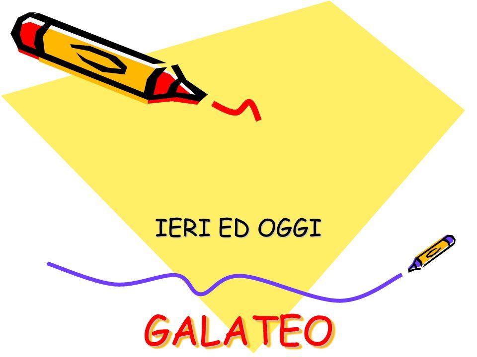 GALATEO IERI ED OGGI