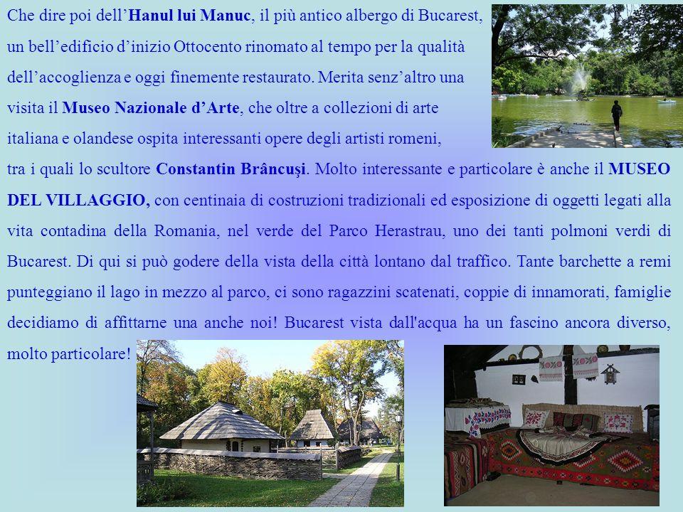 Che dire poi dell'Hanul lui Manuc, il più antico albergo di Bucarest,