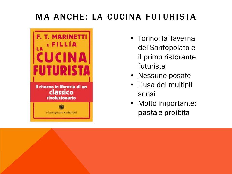 Ma anche: la cucina futurista
