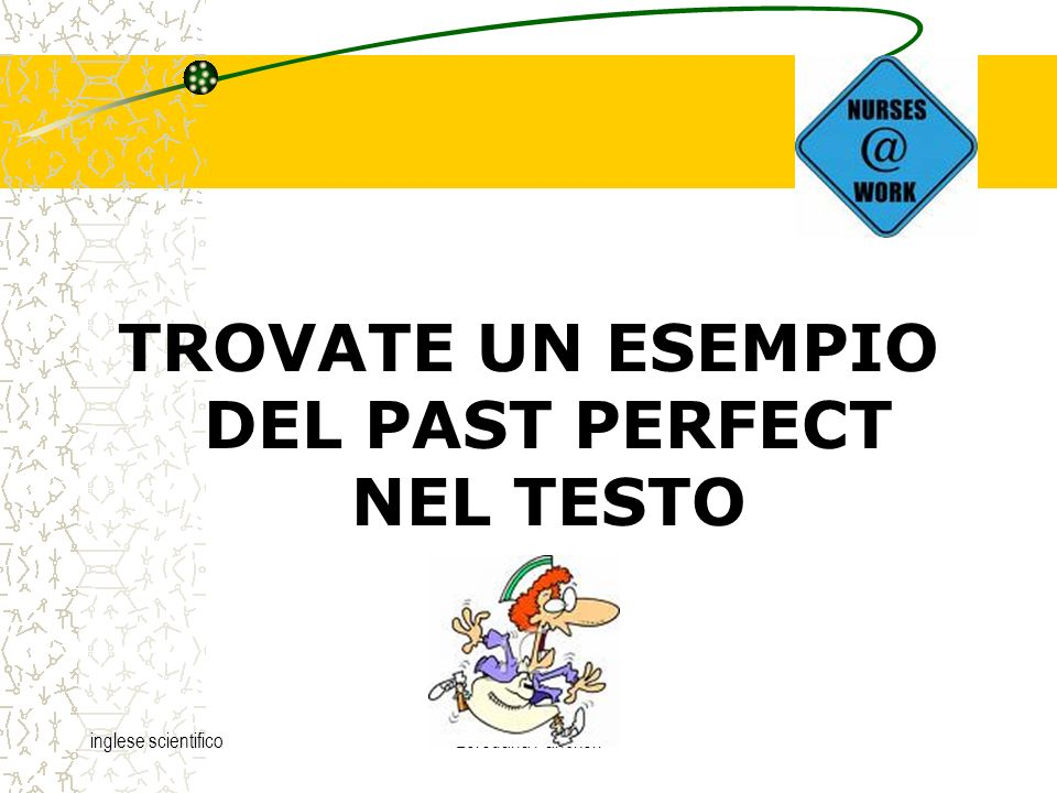 TROVATE UN ESEMPIO DEL PAST PERFECT NEL TESTO