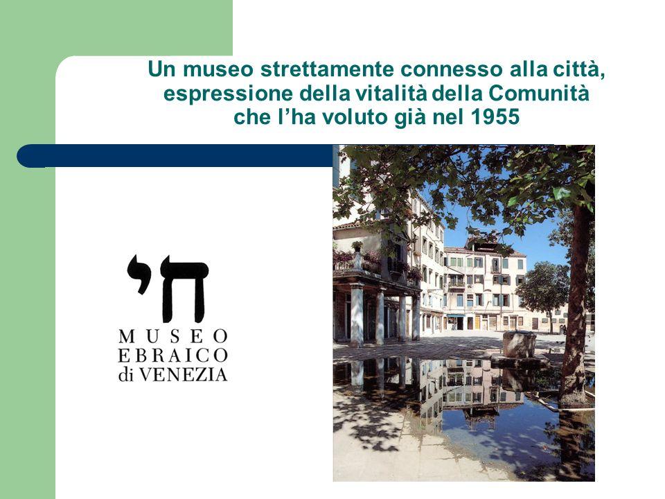 Un museo strettamente connesso alla città, espressione della vitalità della Comunità che l'ha voluto già nel 1955