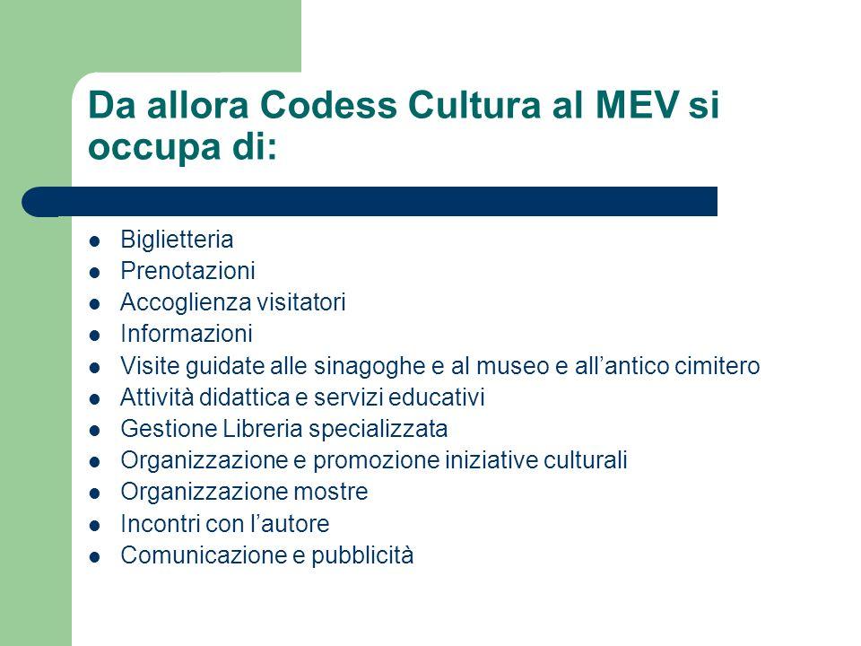Da allora Codess Cultura al MEV si occupa di: