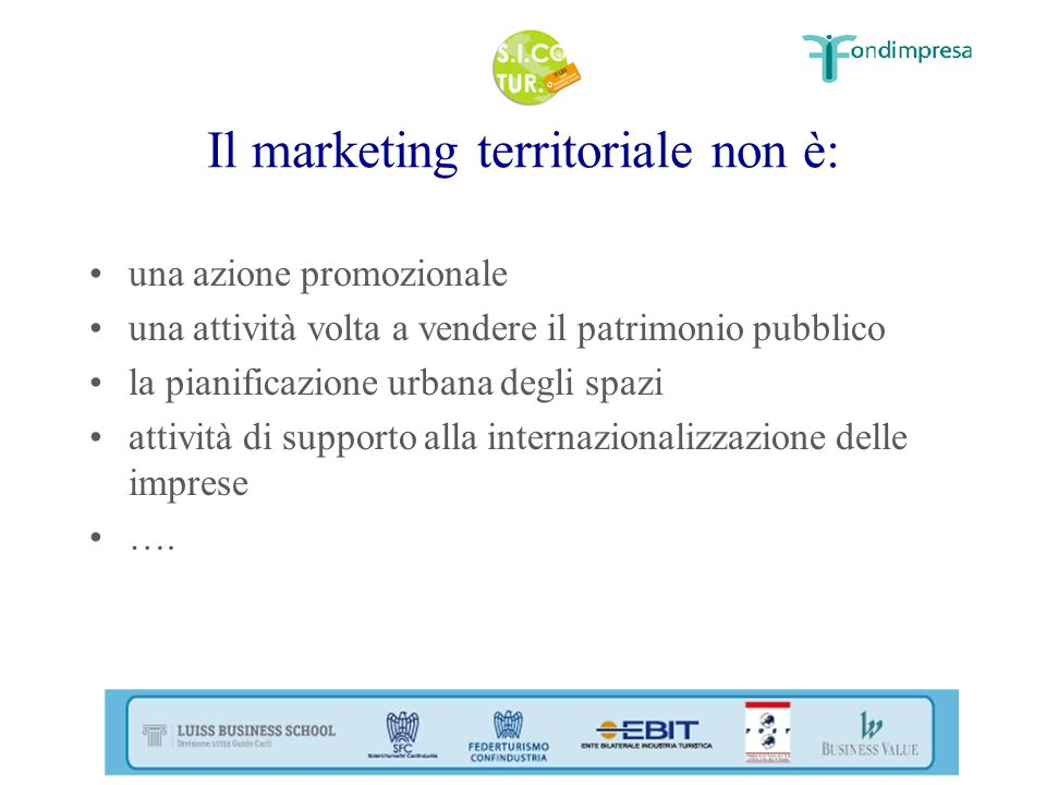 Il marketing territoriale non è: