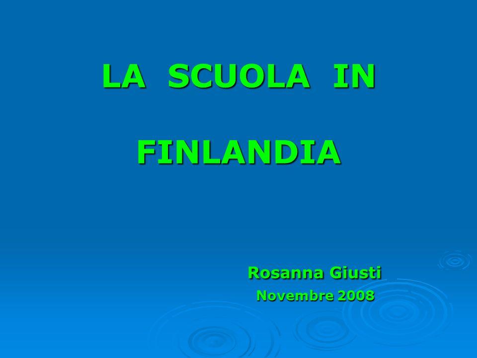 LA SCUOLA IN FINLANDIA Rosanna Giusti Novembre 2008