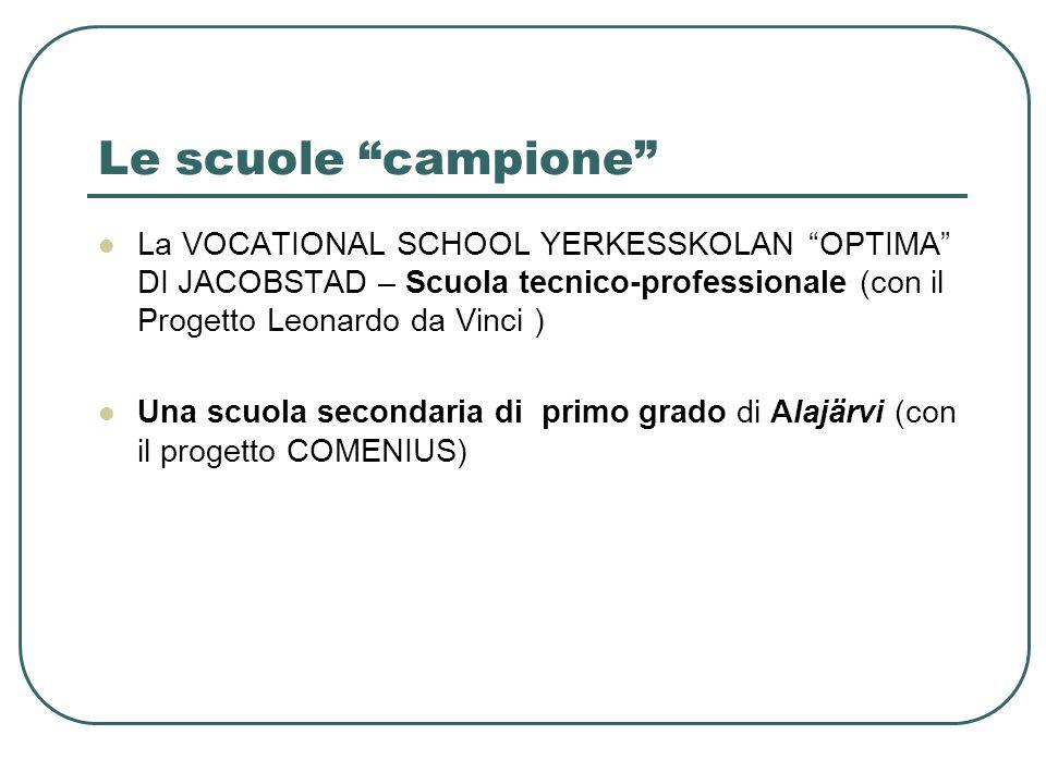 Le scuole campione La VOCATIONAL SCHOOL YERKESSKOLAN OPTIMA DI JACOBSTAD – Scuola tecnico-professionale (con il Progetto Leonardo da Vinci )