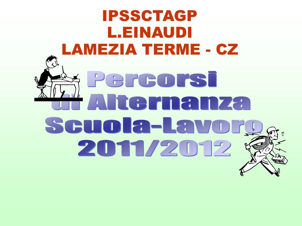 IPSSCTAGP L.EINAUDI LAMEZIA TERME - CZ Percorsi di Alternanza Scuola-Lavoro 2011/2012
