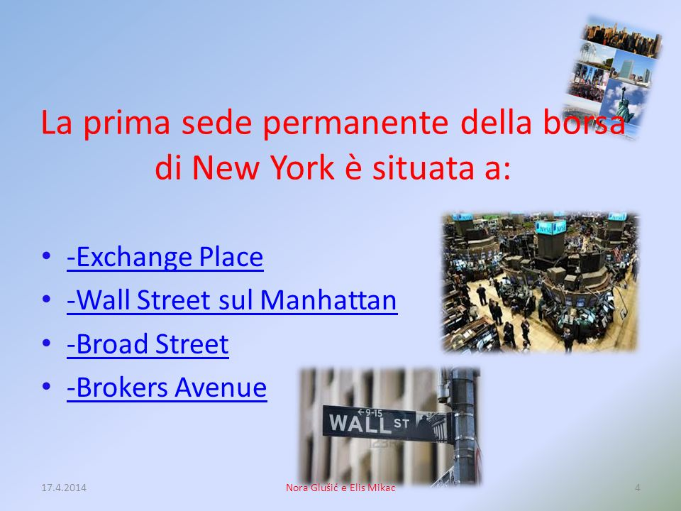 La prima sede permanente della borsa di New York è situata a: