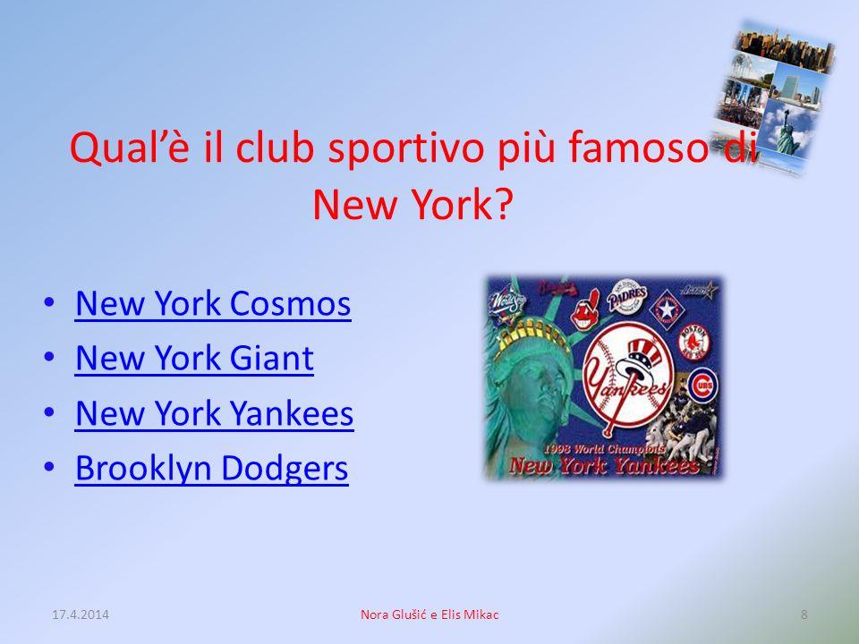 Qual'è il club sportivo più famoso di New York