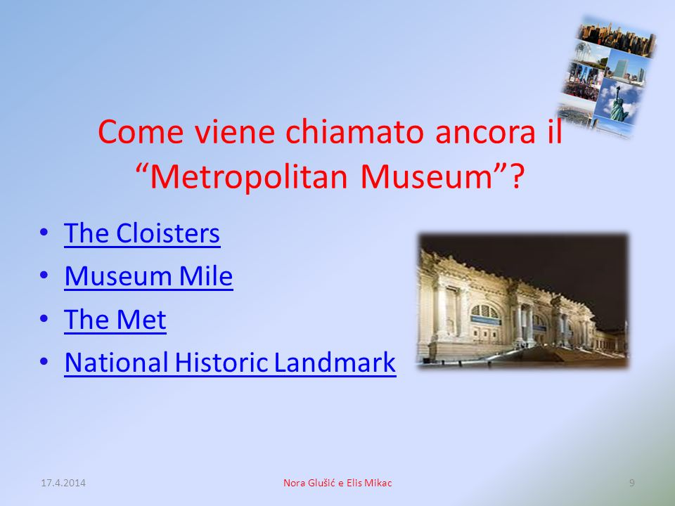 Come viene chiamato ancora il Metropolitan Museum