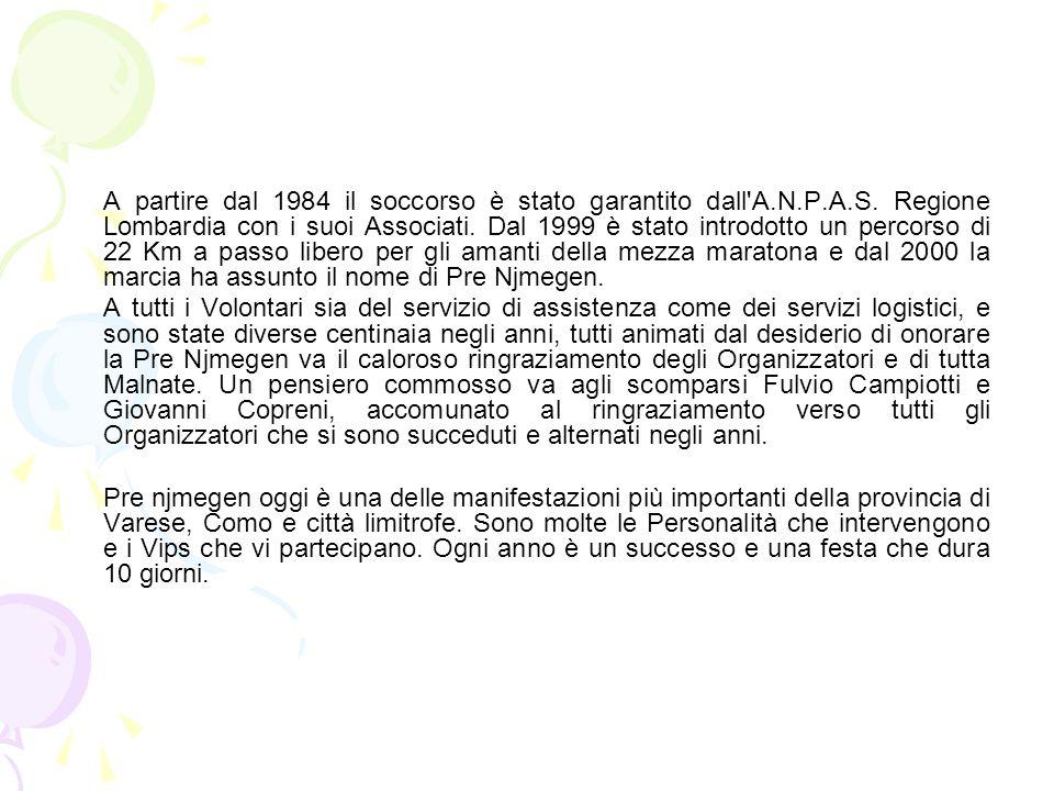 A partire dal 1984 il soccorso è stato garantito dall A. N. P. A. S