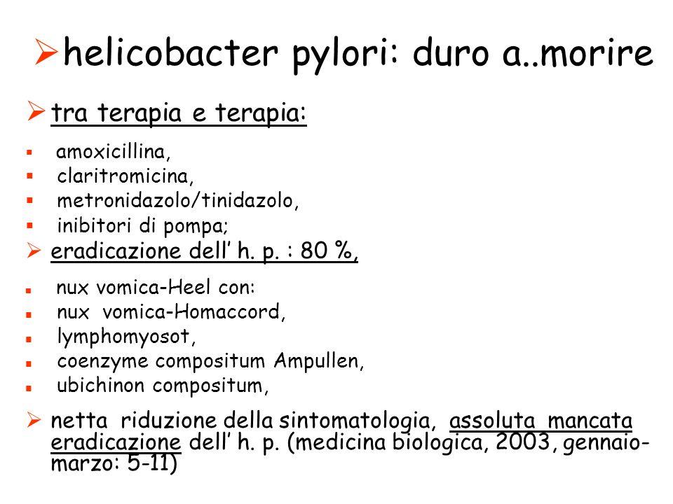helicobacter pylori: duro a..morire