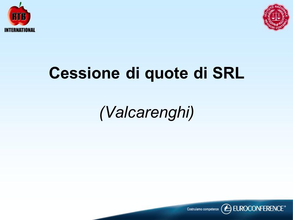 Cessione di quote di SRL (Valcarenghi)