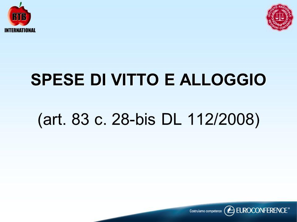 SPESE DI VITTO E ALLOGGIO (art. 83 c. 28-bis DL 112/2008)