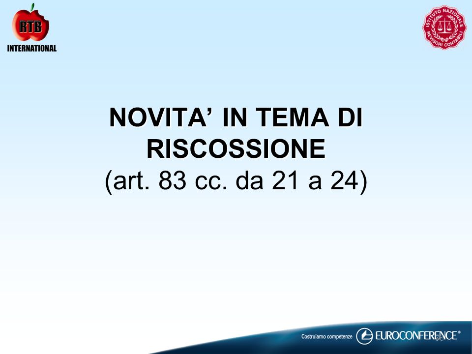 NOVITA' IN TEMA DI RISCOSSIONE (art. 83 cc. da 21 a 24)