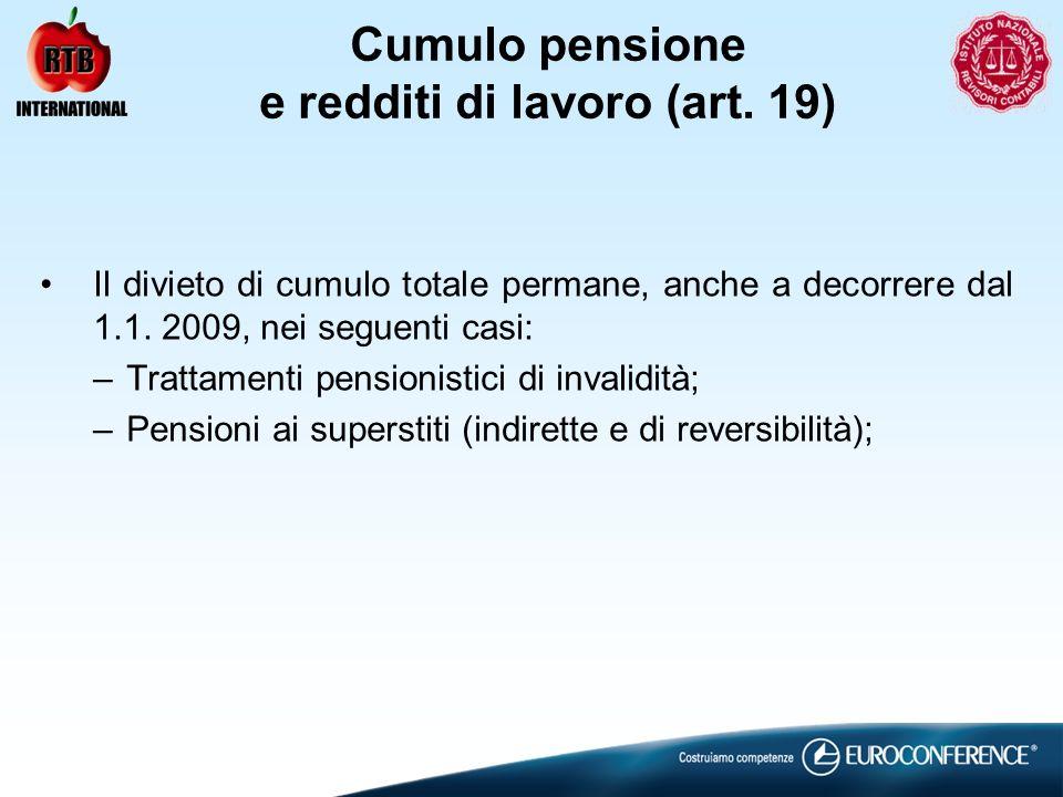 Cumulo pensione e redditi di lavoro (art. 19)