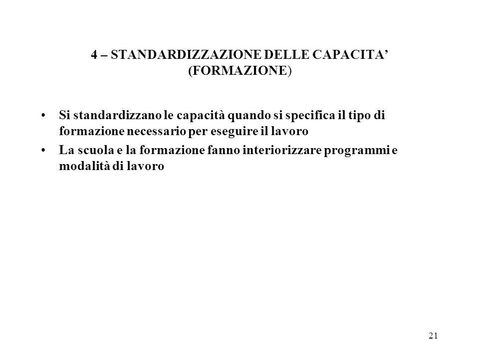 4 – STANDARDIZZAZIONE DELLE CAPACITA' (FORMAZIONE)