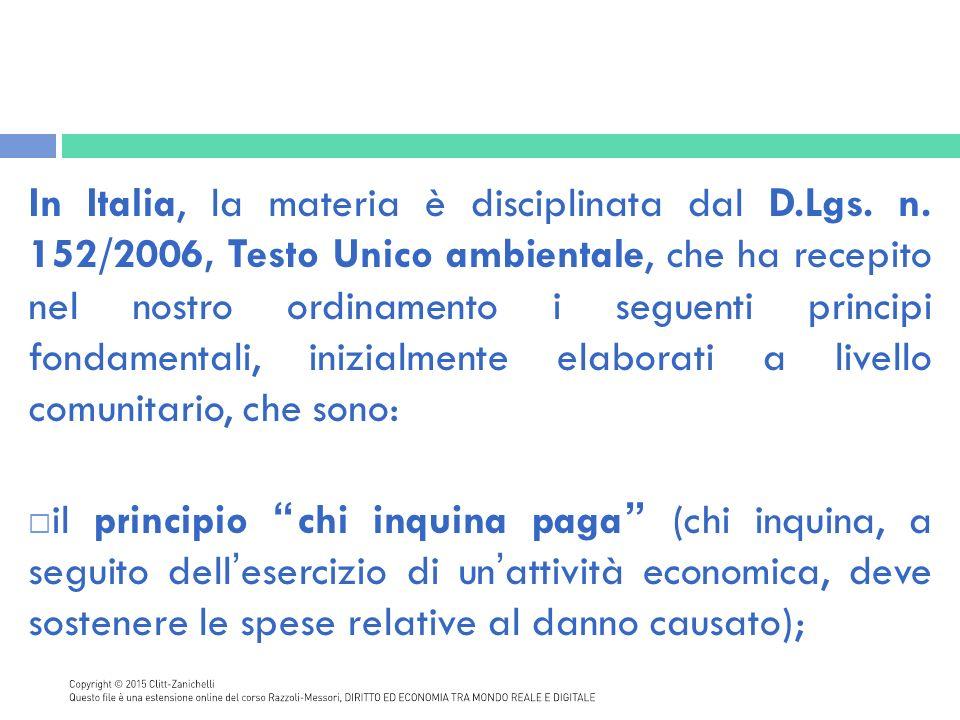 In Italia, la materia è disciplinata dal D. Lgs. n